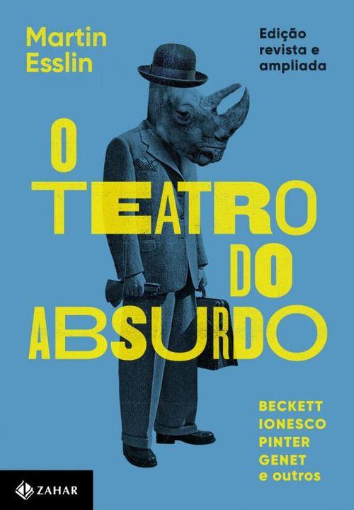 O teatro do absurdo - Edição revista, atualizada e ampliada