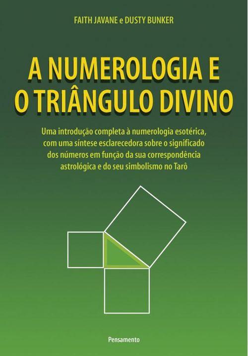 A Numerologia e o Triângulo Divino - Uma Introdução Completa Á Numerologia Esotérica, C