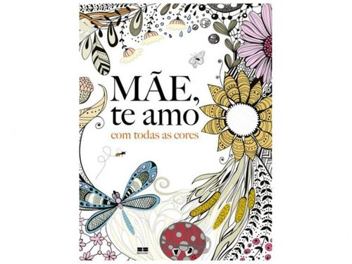 Mãe, Te Amo Com Todas as Cores - Best Seller